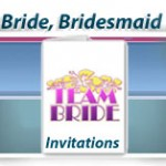 bride invitations bridesmaid team bride